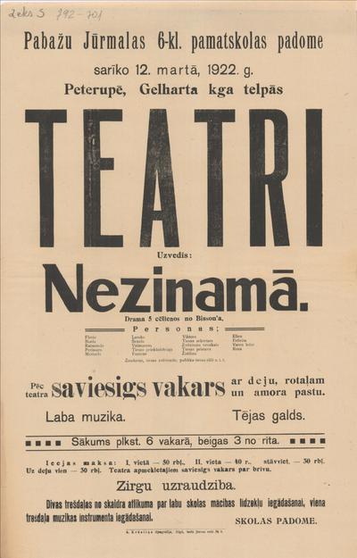 Pabažu Jūrmalas 6-kl. pamatskolas padome sarīko 12. martā 1922. g teātri Uzvedīs: Nezināmā
