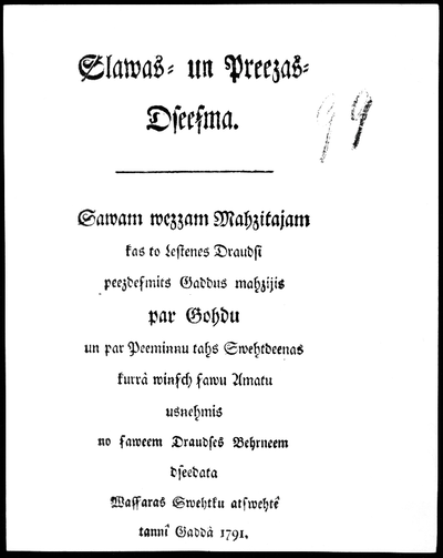 Slavas un priecas dziesma. Savam vecam mācītājam, kas to Lestenes draudzi piecdesmit gadus mācījis, par godu un par piemiņu tās svētdienas, kurā viņš savu amatu uzņēmis, no saviem Draudzes bērniem dziedāta Vasaras svētku atsvētē tanī gadā 1791