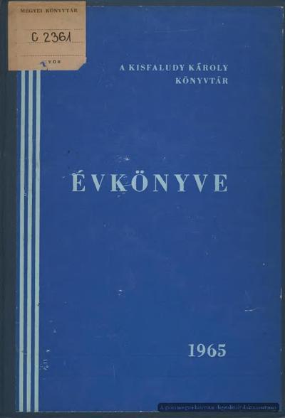 A Kisfaludy Károly Könyvtár évkönyve, 1965