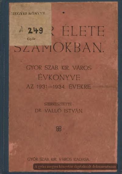 Győr élete számokban :  Győr Szab. Kir. Város évkönyve az 1931-1934. évekre