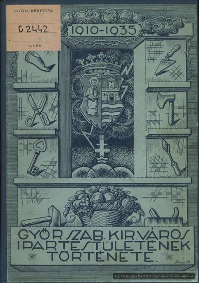 Győr Szab. Kir. Város Ipartestületének története, 1910-1935