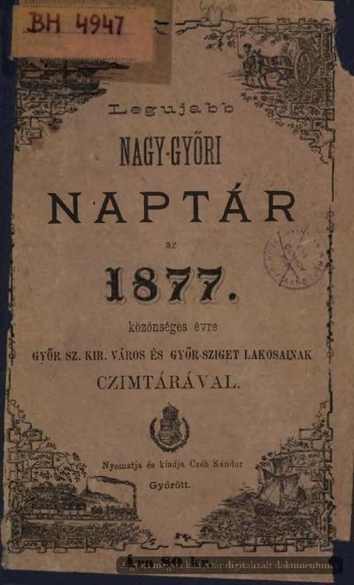 Legújabb nagy-győri naptár az 1877-ik közönséges évre