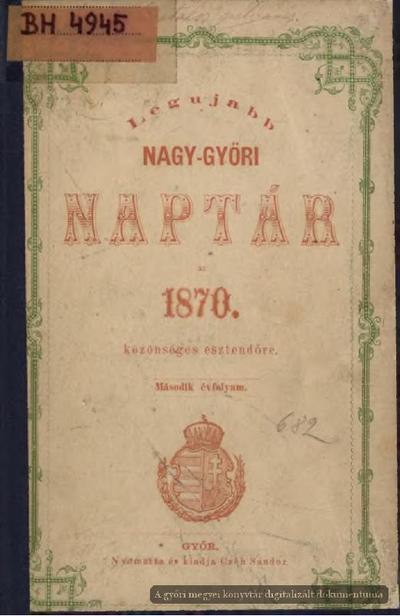 Legújabb Nagy-győri naptár az 1870-dik közönséges esztendőre