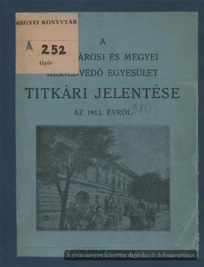 A Győrvárosi és Megyei Kisdedvédő Egyesület titkári jelentése az 1913. évről