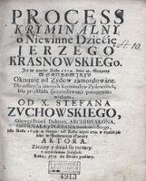 Process kryminalny o Niewinne Dziecię Jerzego Krasnowskiego...
