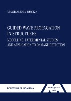 Guided wave propagation in structures : modelling, experimental studies and application to damage detection