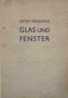 Glas und fenster : ihr wesen, ihre geschichte und ihre bedeutung in der gegenwart
