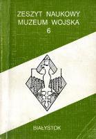Zeszyt Naukowy Muzeum Wojska 1992 nr 6