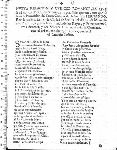 Nueva relacion, y curioso romance, en que se dà noticia de la solemne pompa, y plausible aparato, con que se hizo la Procession del Santo Cuerpo del señor San Fernando, Rey de las Españas, en la Ciudad de Sevilla, el dia 14. de Mayo de esta año de 1729