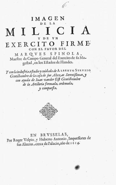 Imagen de la milicia y de un exercito firme con el favor del Marques Spinola ...