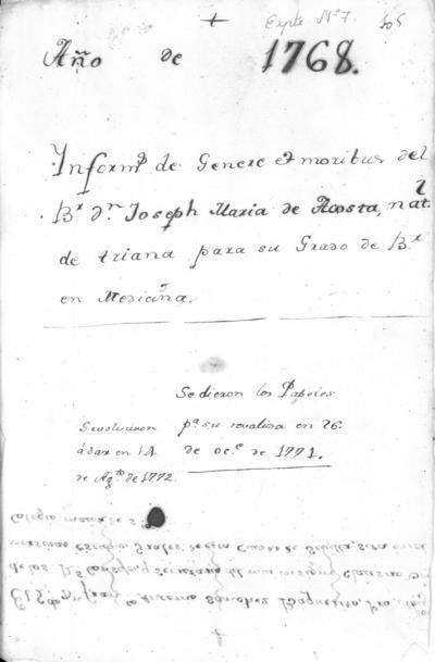 Expediente de Pruebas de Legitimidad y Limpieza de Sangre de Josef María de Hiraldes de Acosta, para la obtención del Grado de Bachiller en Medicina