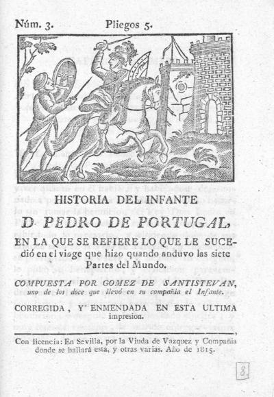 Historia del Infante D. Pedro de Portugal en la que se refiere lo que le sucedió en el viage que hizo cuando anduvo las siete partes del mundo