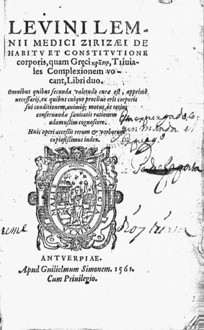 Levini Lemnii Medici-Zirizaei de habitu et constitutione corporis, quam Greci krasin, Triuiales complexionem vocant, libri duo ...
