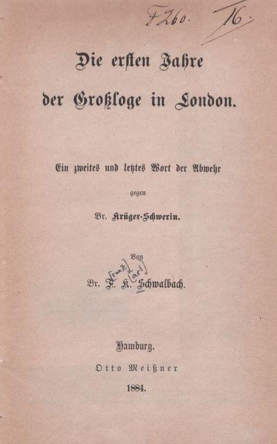 Die ersten Jahre der Großloge in London: ein zweites und letztes Wort der Abwehr gegen Br. Krüger-Schwerin