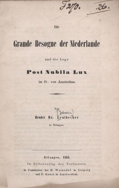 Die Grande Besogne der Niederlande und die Loge Post Nubila Lux im O.·. von Amsterdam