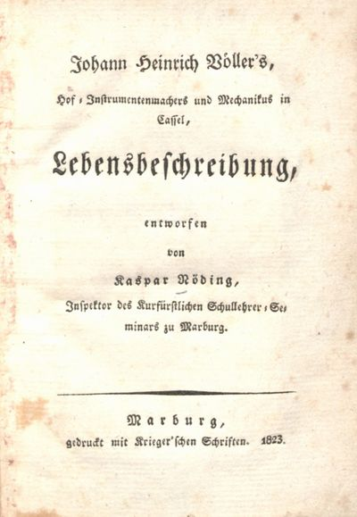 Johann Heinrich Völler's, Hof-Instrumentenmachers und Mechanikus in Cassel, Lebensbeschreibung