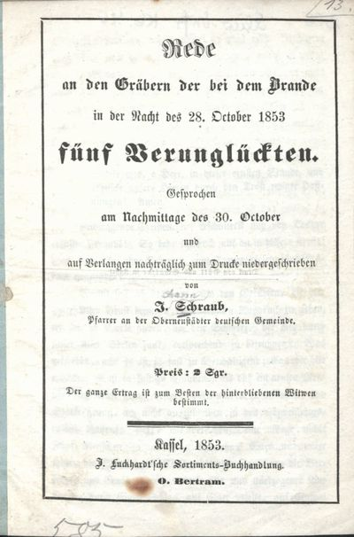 Rede an den Gräbern der bei dem Brande in der Nacht des 28. October 1853 fünf Verunglückten: gesprochen am Nachmittage des 30. October und auf Verlangen nachträglich zum Drucke niedergeschrieben