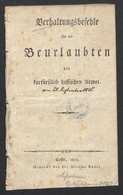 Verhaltungsbefehle für die Beurlaubten der Kurfürstlich Hessischen Armee