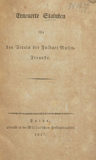 Erneuerte Statuten für den Verein der Fuldaer Musen-Freunde