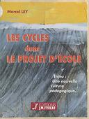 Les cycles dans le projet d'école : enjeu, une nouvelle culture pédagogique / Marcel Ley