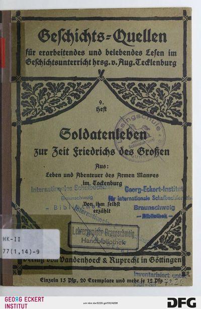 Soldatenleben zur Zeit Friedrichs des Großen : für erarbeitendes und belebendes Lesen im Geschichtsunterricht, H. 9