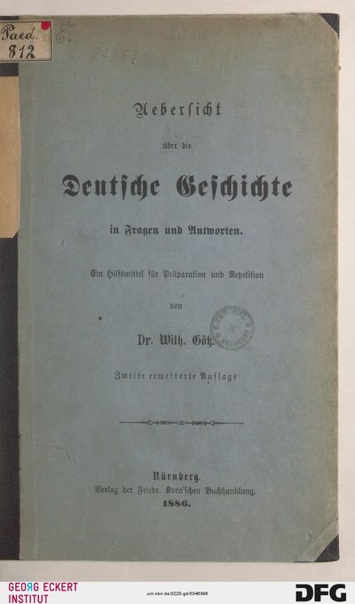 Uebersicht über die Deutsche Geschichte in Fragen und Anwtworten : ein Hilfsmittel für Präparation und Repetition