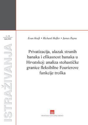 Privatizacija, ulazak stranih banaka i efikasnost banaka u Hrvatskoj : analiza stohastičke granice fleksibilne Fourierove funkcije troška