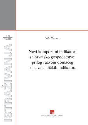 Novi kompozitni indikatori za hrvatsko gospodarstvo : prilog razvoju domaćeg sustava cikličkih indikatora