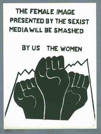 The female image presented by the sexist media will be smashed by us the women