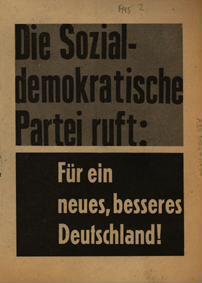 Die Sozialdemokratische Partei ruft: Für ein neues, besseres Deutschland!