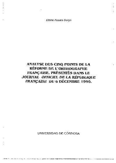 Analyse des cinq points de la réforme de l'orthographe française, présentés dans le journal officiel dé la république française du 6 décembre 1990.