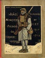 João Ninguém: soldado da Grande Guerra. impressões humorísticas do C.E.P.