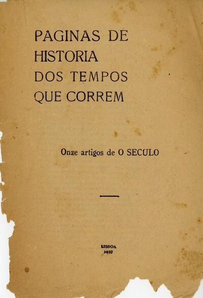 Páginas de história dos tempos que correm: onze artigos de O Século