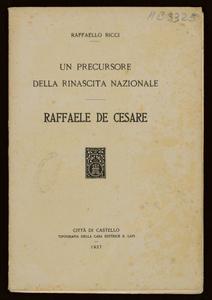 Un precursore della rinascita nazionale : Raffaele De Cesare