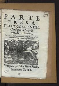 Parte presa nell'eccellentiss. Conseglio di Pregadi. 1676. Adi 12. decembre. In materia dell'impositione della decima ordinaria num. 14. ouero taglion il piu