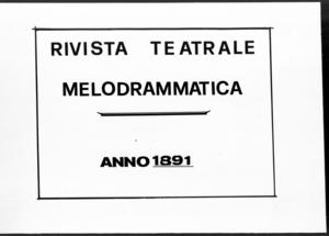 Rivista Teatrale Melodrammatica : giornale critico, musicale e d'annunzi fondato in Milano nel 1863 (1891:1269-1316)