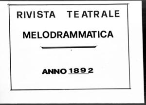 Rivista Teatrale Melodrammatica : giornale critico, musicale e d'annunzi fondato in Milano nel 1863 (1892:1317-1364)