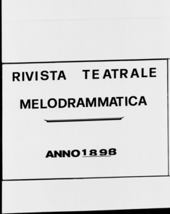 Rivista Teatrale Melodrammatica : giornale critico, musicale e d'annunzi fondato in Milano nel 1863 (1898:1604-1651)