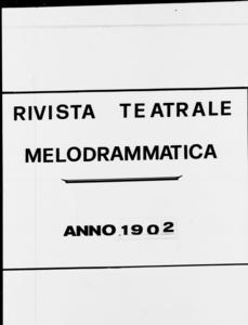 Rivista Teatrale Melodrammatica : giornale critico, musicale e d'annunzi fondato in Milano nel 1863 (1902:1813-1872)