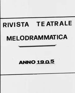 Rivista Teatrale Melodrammatica : giornale critico, musicale e d'annunzi fondato in Milano nel 1863 (1905:1993-2052)