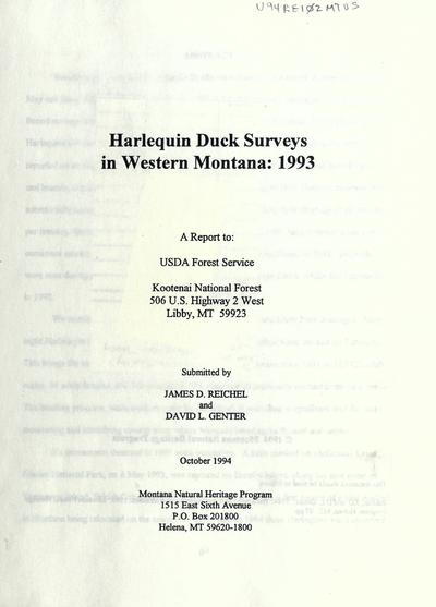 Harlequin duck surveys in western Montana : 1993 / submitted by James D. Reichel and David L. Genter; a report to USDA Forest Service, Kootenai National Forest.