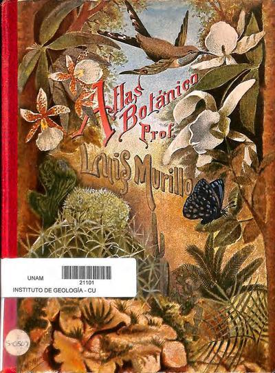 Atlas botánico para uso de los alumnos del 2do año de las Escuelas Primarias Superiores de la República Mexicana