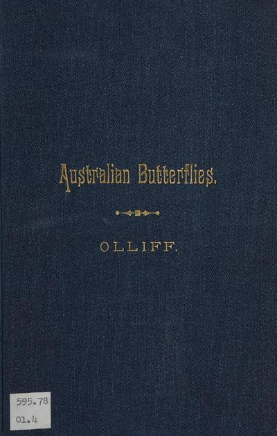Australian butterflies : a brief account of the native families : with a chapter on collecting & preserving insects /