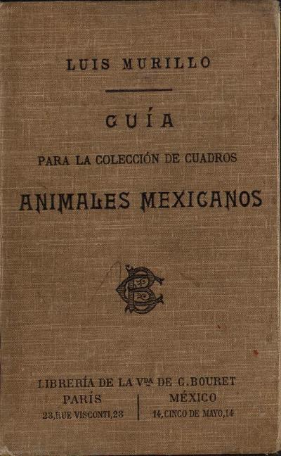 Guía para la colección de cuadros : animales mexicanos