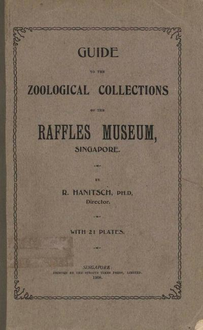Guide to the zoological collections of the Raffles Museum, Singapore.