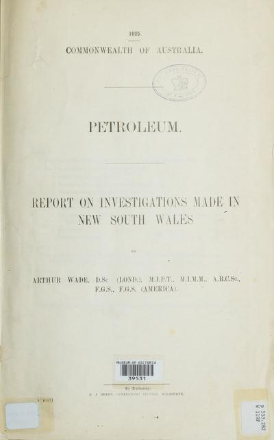 Petroleum : report on investigations made in New South Wales /