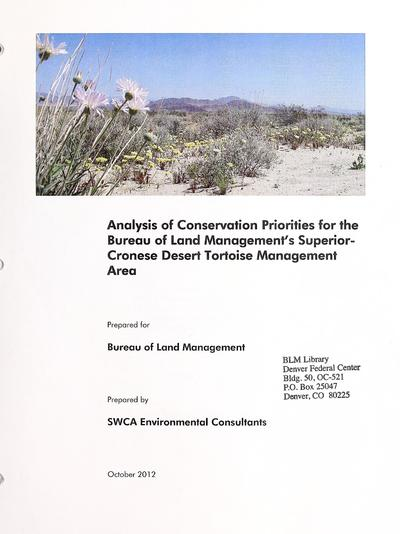 Analysis of conservation priorities for the Bureau of Land Management's Superior-Cronese Desert Tortoise Management Area /
