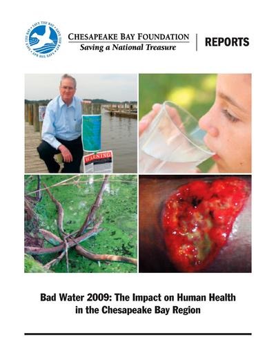 Bad water 2009 : the impact on human health in the Chesapeake Bay region /