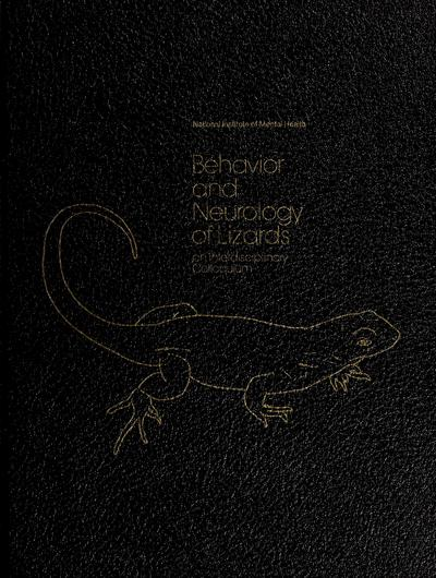 Behavior and neurology of lizards : an interdisciplinary colloquium /