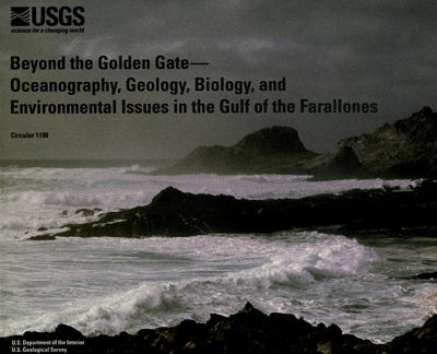 Oceanography, geology, biology, and environmental issues in the Gulf of the Farallones